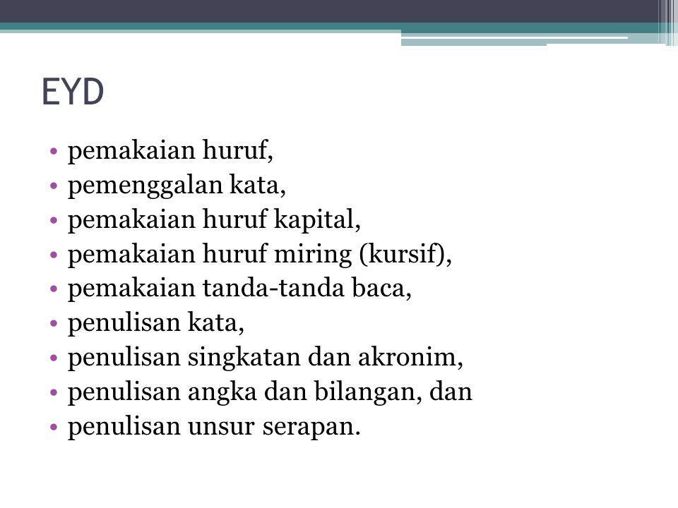 EYD pemakaian huruf, pemenggalan kata, pemakaian huruf kapital,