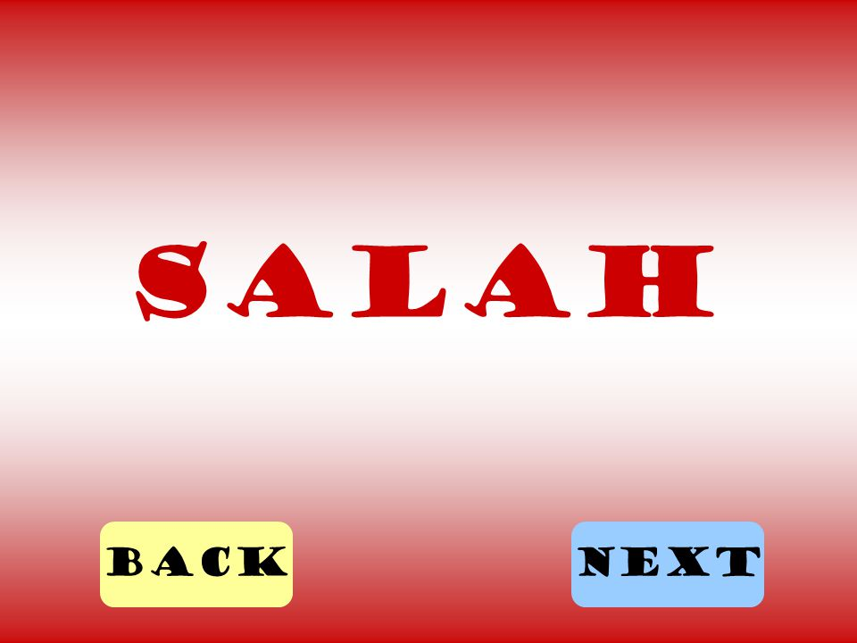 SALAH BACK NEXT