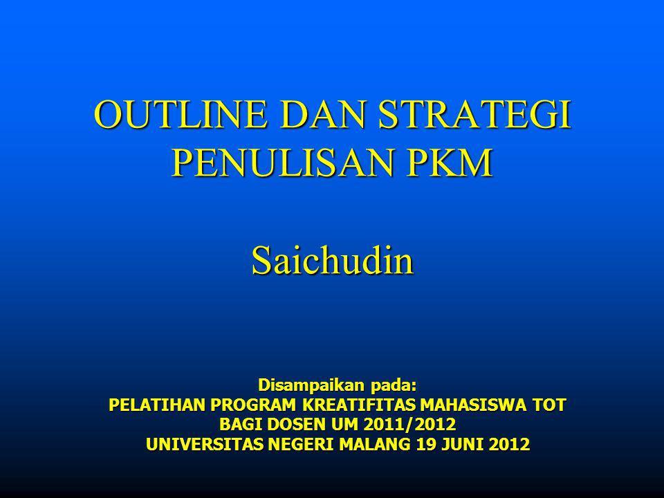 OUTLINE DAN STRATEGI PENULISAN PKM Saichudin