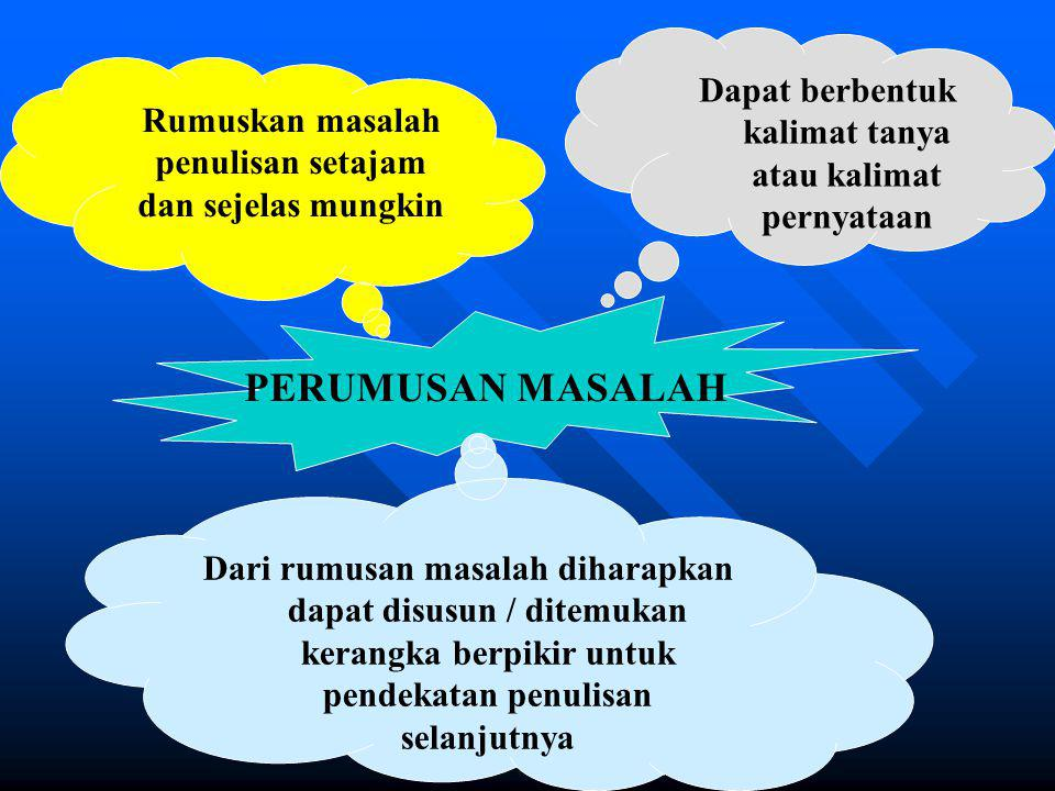 Dapat berbentuk kalimat tanya atau kalimat pernyataan