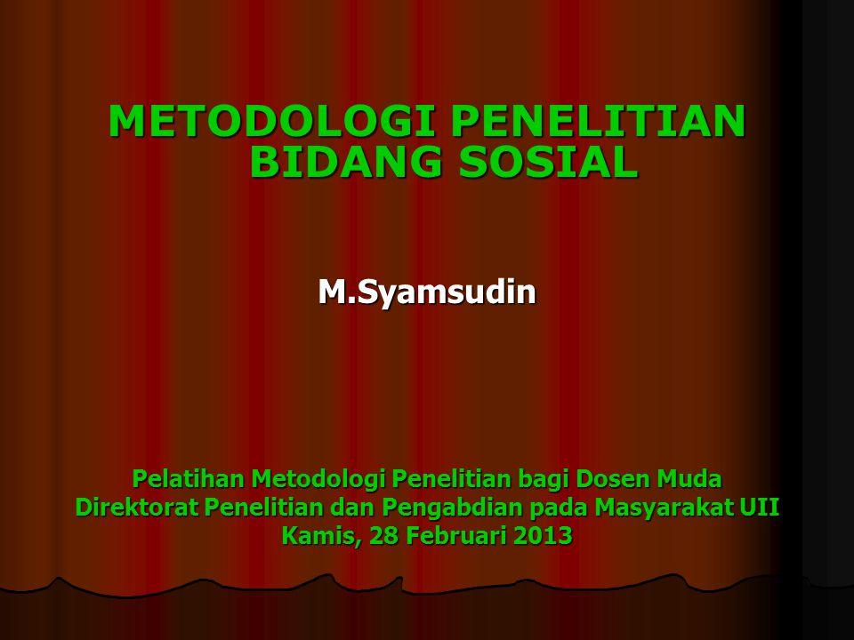 METODOLOGI PENELITIAN BIDANG SOSIAL