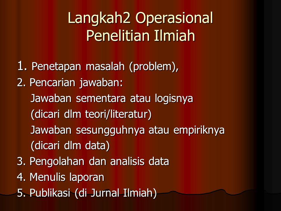 Langkah2 Operasional Penelitian Ilmiah