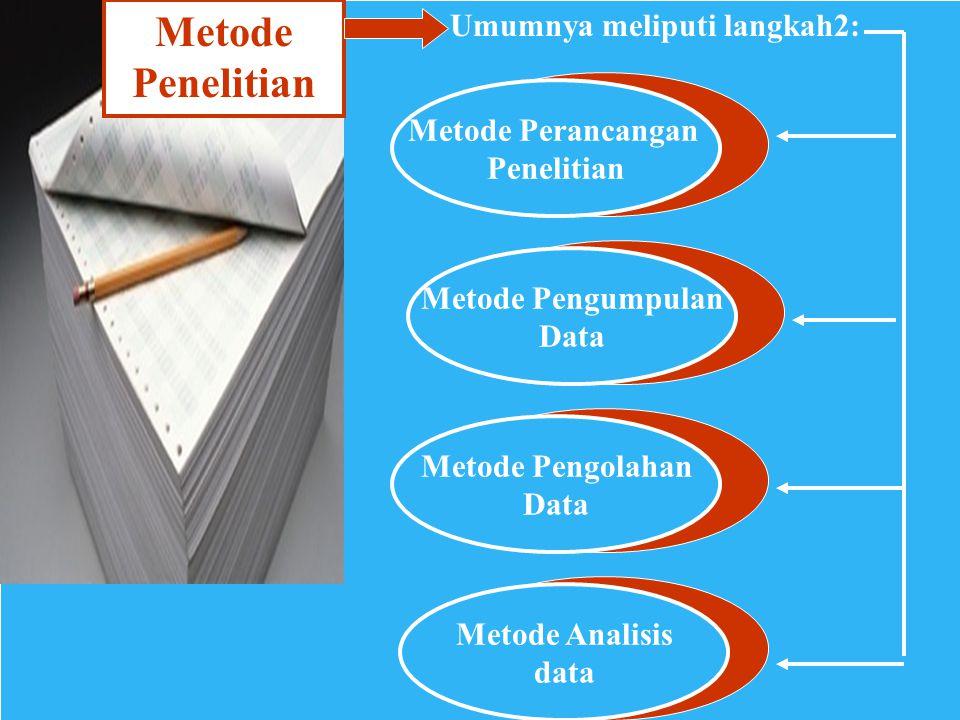 Metode Penelitian Umumnya meliputi langkah2: Metode Perancangan