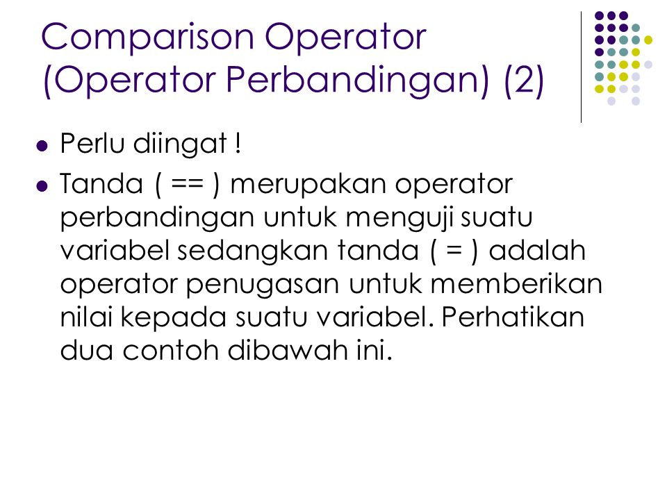 Comparison Operator (Operator Perbandingan) (2)