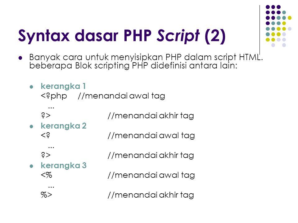 Syntax dasar PHP Script (2)