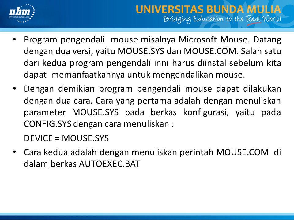 Program pengendali mouse misalnya Microsoft Mouse