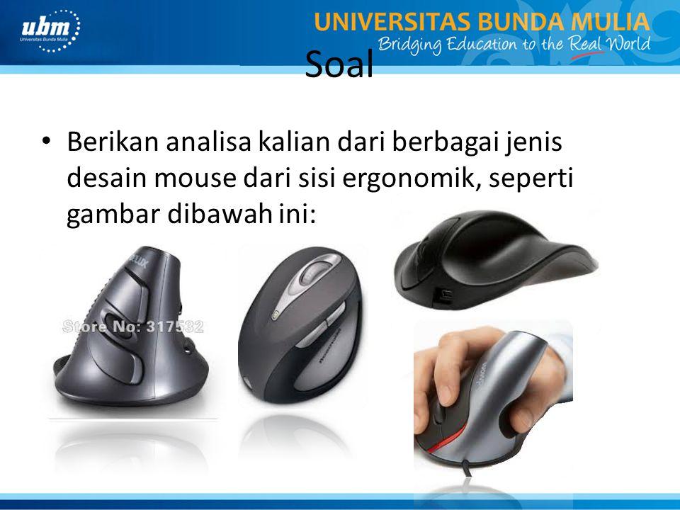 Soal Berikan analisa kalian dari berbagai jenis desain mouse dari sisi ergonomik, seperti gambar dibawah ini:
