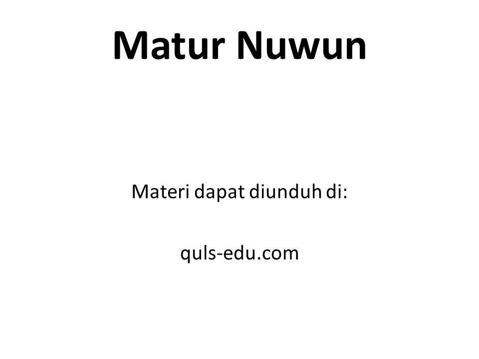 Materi dapat diunduh di: quls-edu.com