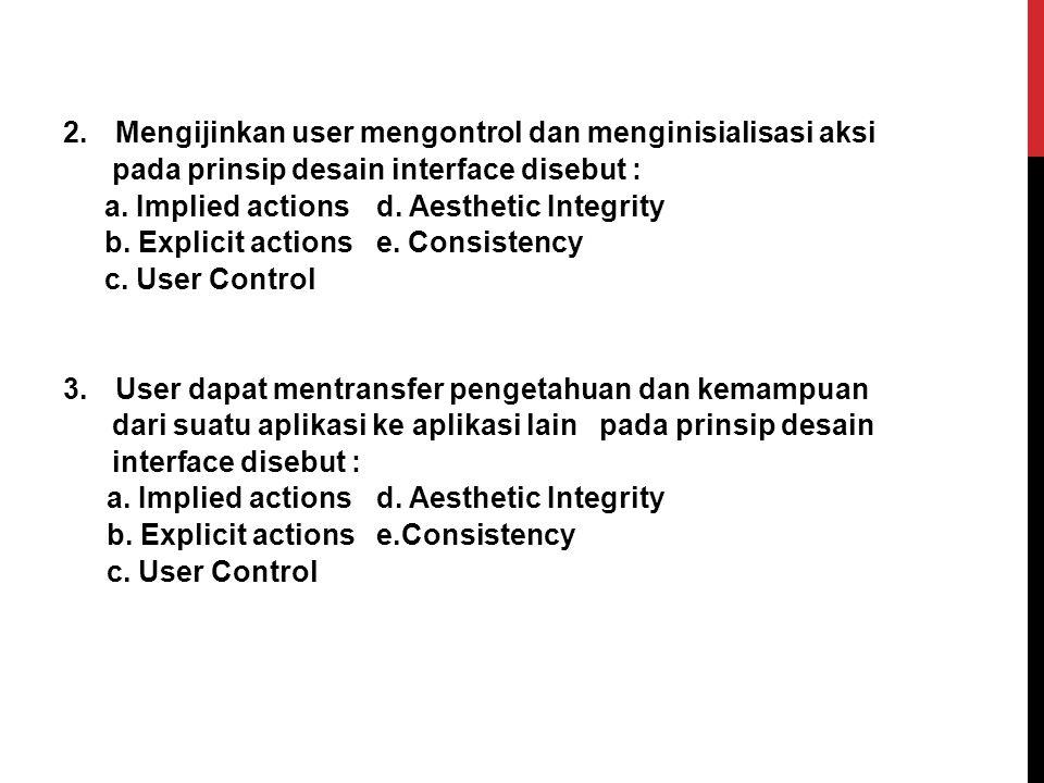 Mengijinkan user mengontrol dan menginisialisasi aksi