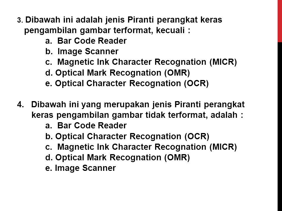 pengambilan gambar terformat, kecuali : a. Bar Code Reader