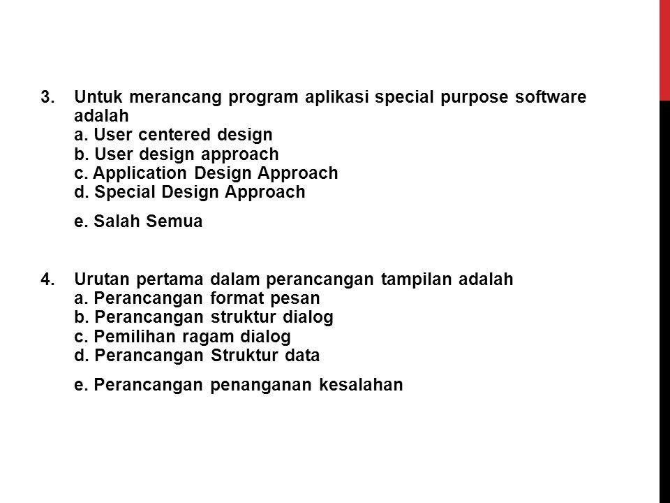 Untuk merancang program aplikasi special purpose software adalah a
