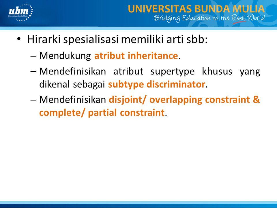 Hirarki spesialisasi memiliki arti sbb: