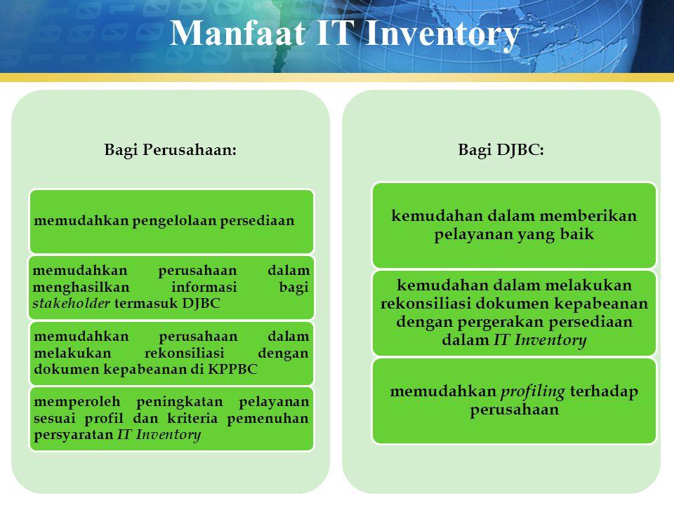 Manfaat IT Inventory Bagi Perusahaan: Bagi DJBC: