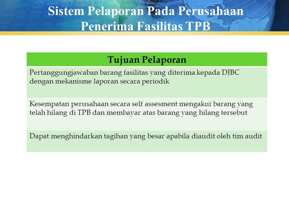 Sistem Pelaporan Pada Perusahaan Penerima Fasilitas TPB