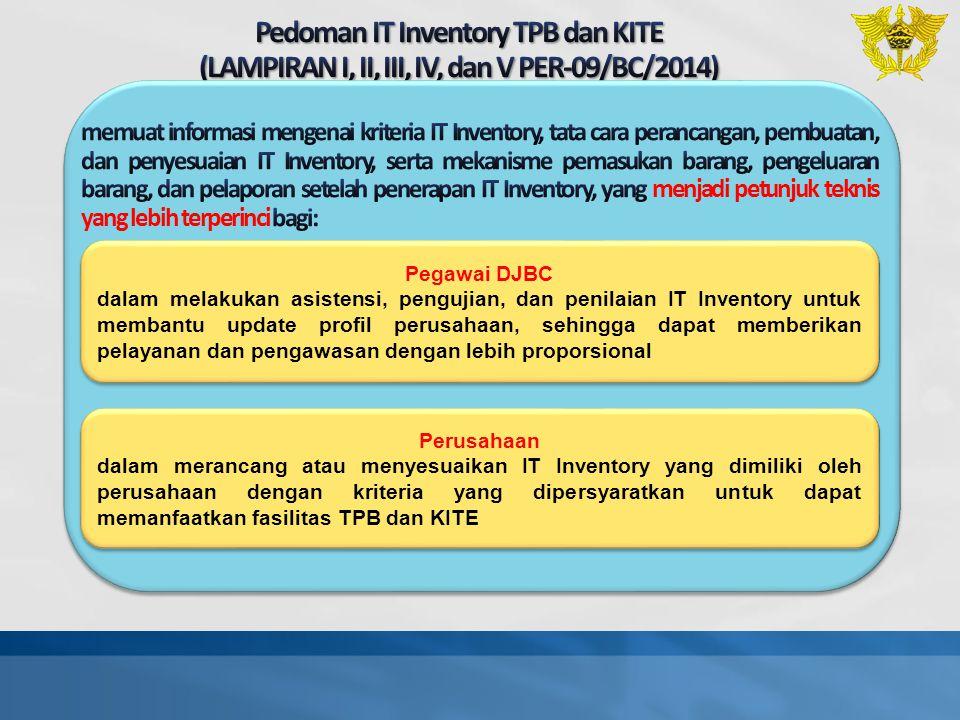 Pedoman IT Inventory TPB dan KITE (LAMPIRAN I, II, III, IV, dan V PER-09/BC/2014)