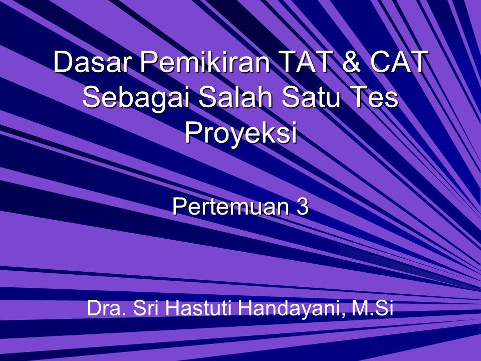 Dasar Pemikiran TAT & CAT Sebagai Salah Satu Tes Proyeksi