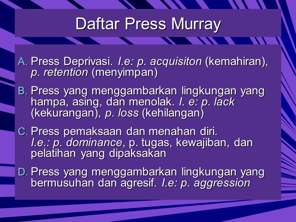 Daftar Press Murray Press Deprivasi. I.e: p. acquisiton (kemahiran), p. retention (menyimpan)