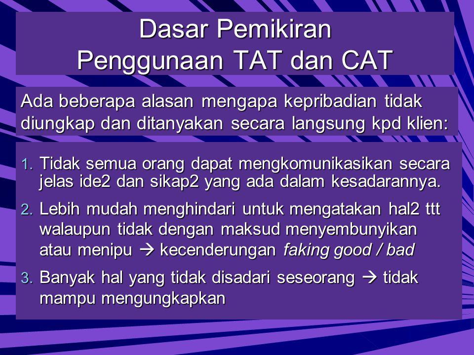 Dasar Pemikiran Penggunaan TAT dan CAT