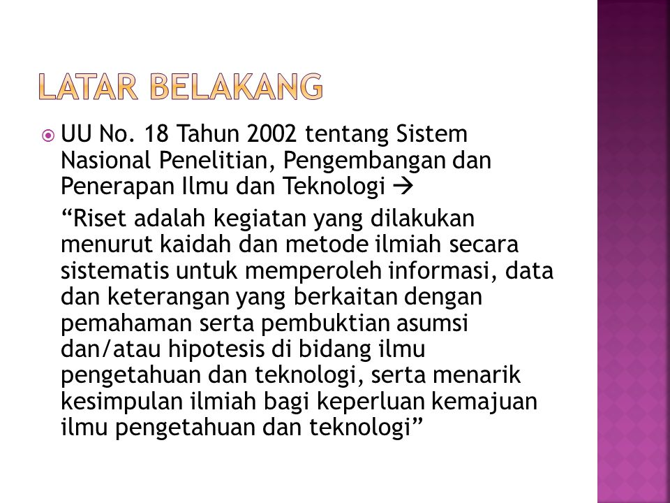 LATAR BELAKANG UU No. 18 Tahun 2002 tentang Sistem Nasional Penelitian, Pengembangan dan Penerapan Ilmu dan Teknologi 