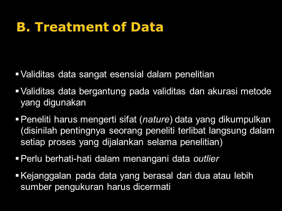 B. Treatment of Data Validitas data sangat esensial dalam penelitian