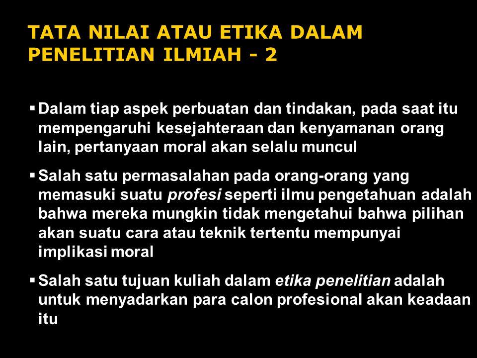 TATA NILAI ATAU ETIKA DALAM PENELITIAN ILMIAH - 2