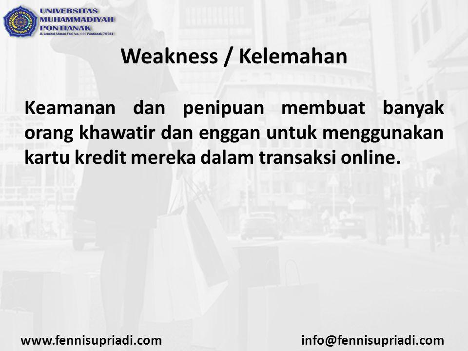 Weakness / Kelemahan Keamanan dan penipuan membuat banyak orang khawatir dan enggan untuk menggunakan kartu kredit mereka dalam transaksi online.