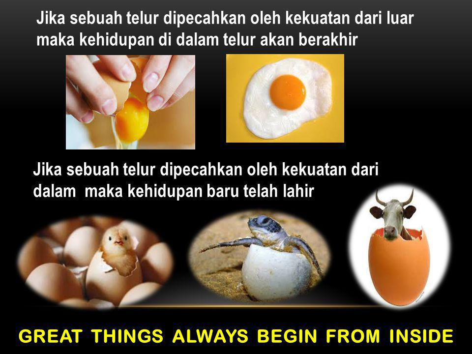GREAT THINGS ALWAYS BEGIN FROM INSIDE