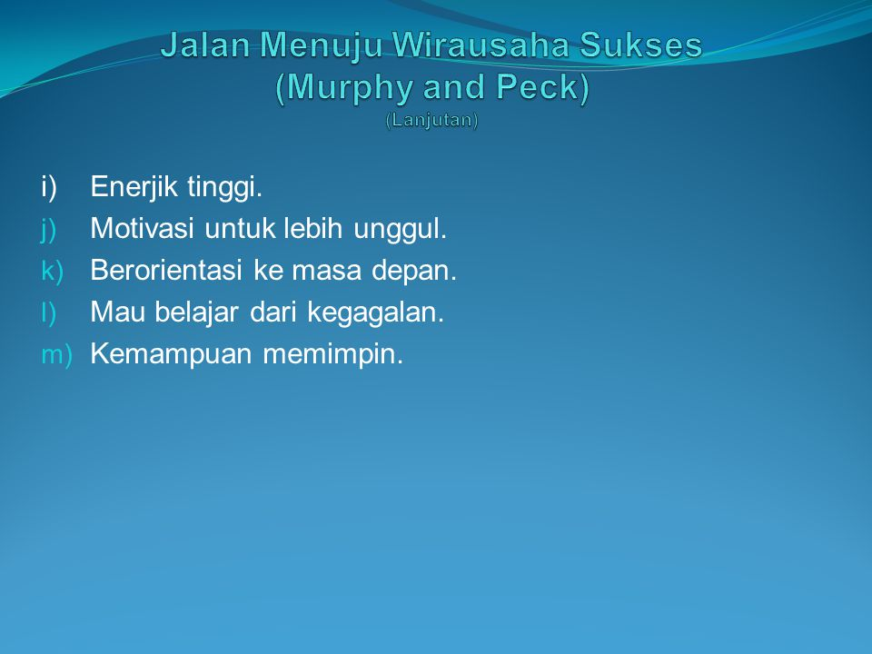 Jalan Menuju Wirausaha Sukses (Murphy and Peck) (Lanjutan)