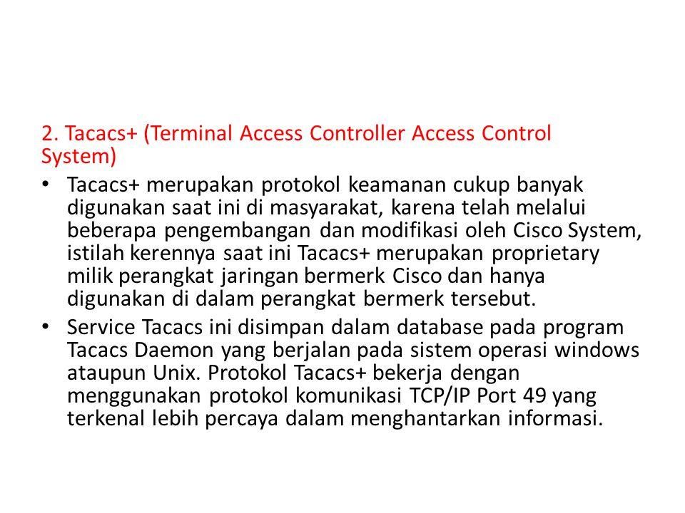 2. Tacacs+ (Terminal Access Controller Access Control System)