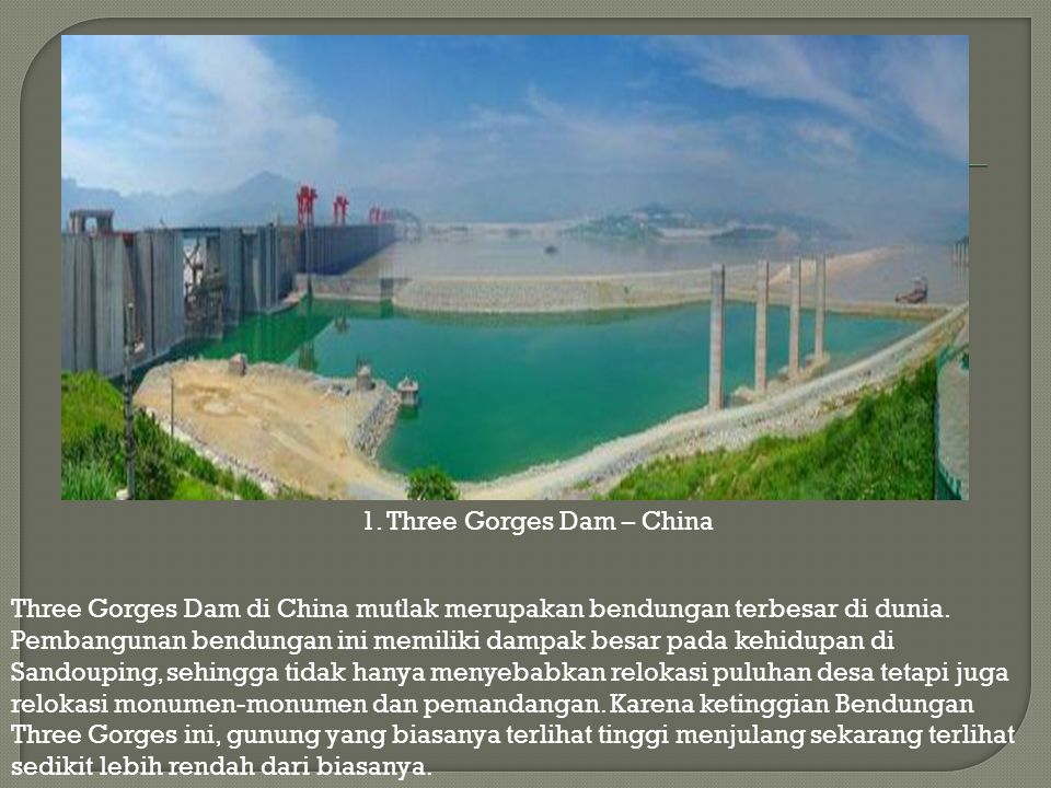 1. Three Gorges Dam – China