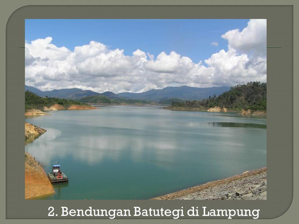 2. Bendungan Batutegi di Lampung