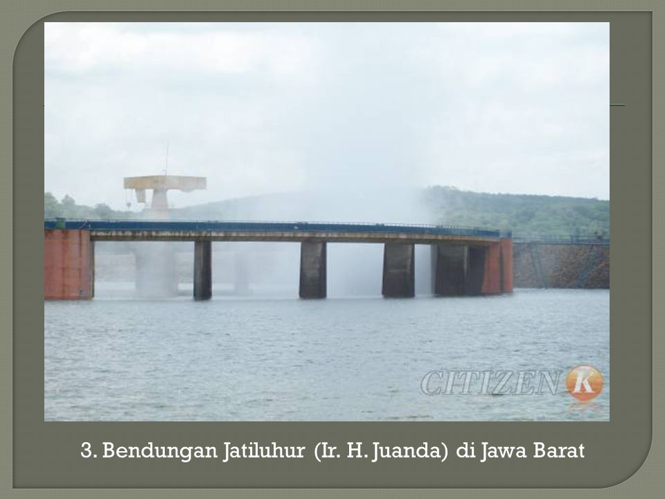 3. Bendungan Jatiluhur (Ir. H. Juanda) di Jawa Barat