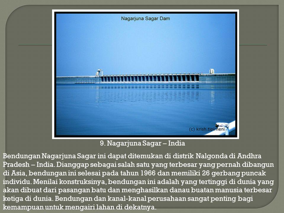 9. Nagarjuna Sagar – India