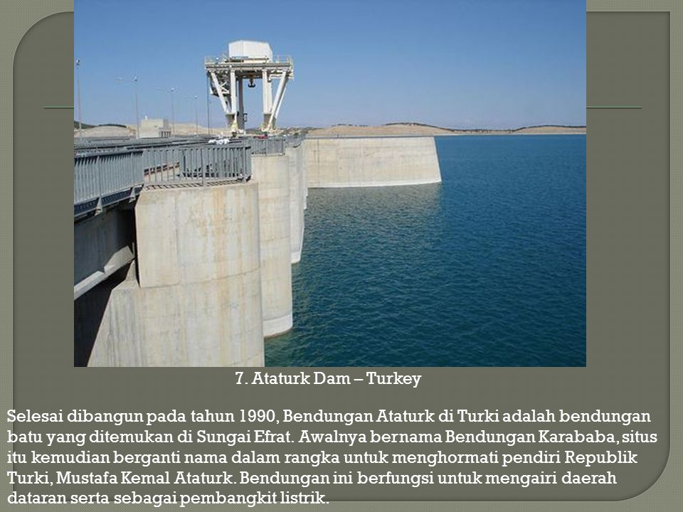 7. Ataturk Dam – Turkey