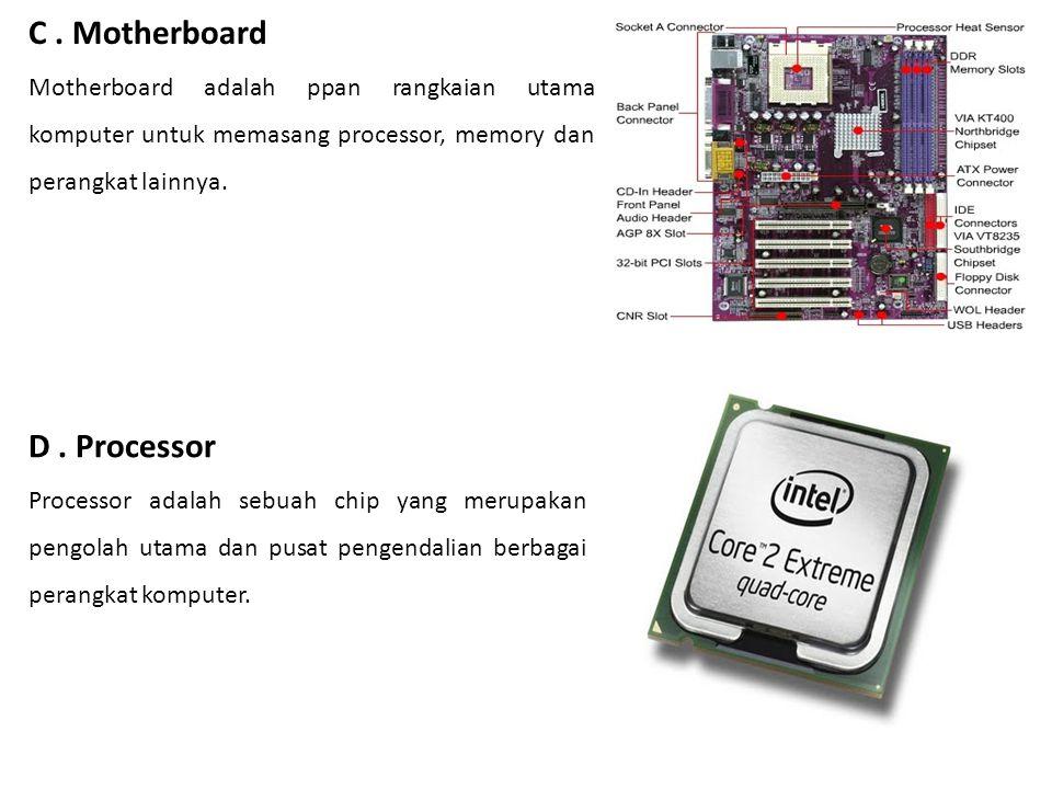 C . Motherboard D . Processor