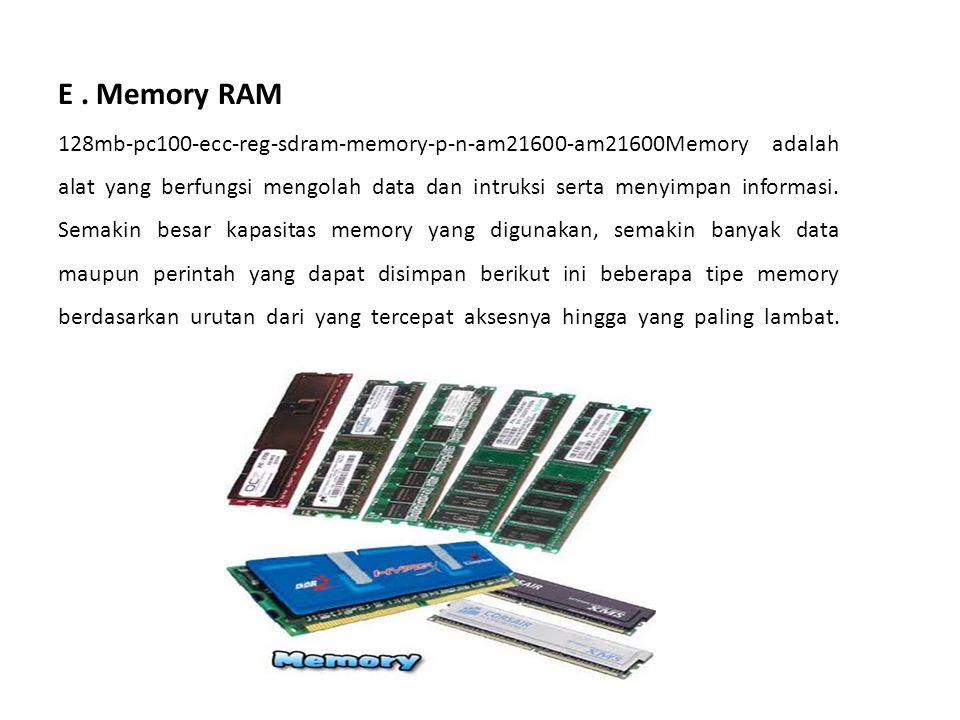 E . Memory RAM