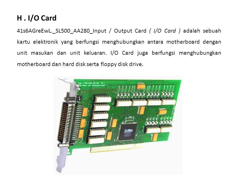 H . I/O Card