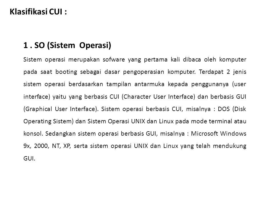 Klasifikasi CUI : 1 . SO (Sistem Operasi)