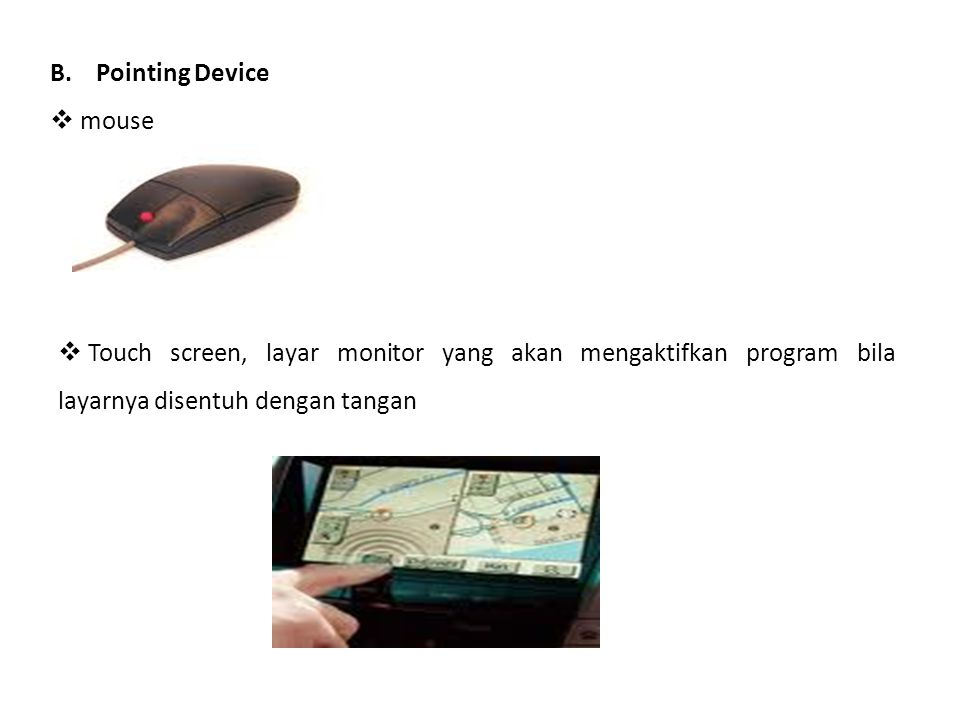 B. Pointing Device mouse.