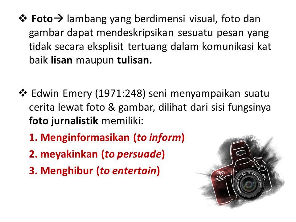 Foto lambang yang berdimensi visual, foto dan gambar dapat mendeskripsikan sesuatu pesan yang tidak secara eksplisit tertuang dalam komunikasi kat baik lisan maupun tulisan.