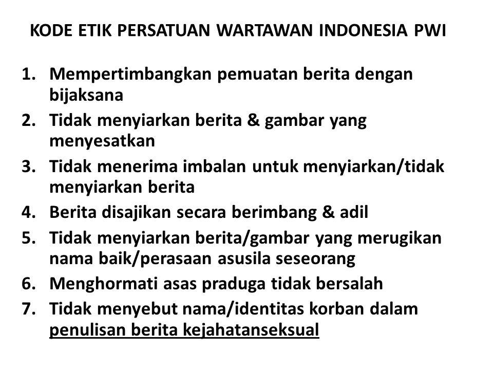 KODE ETIK PERSATUAN WARTAWAN INDONESIA PWI