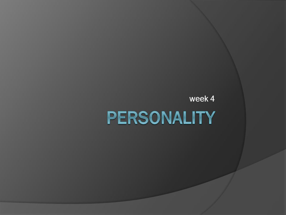 week 4 personality