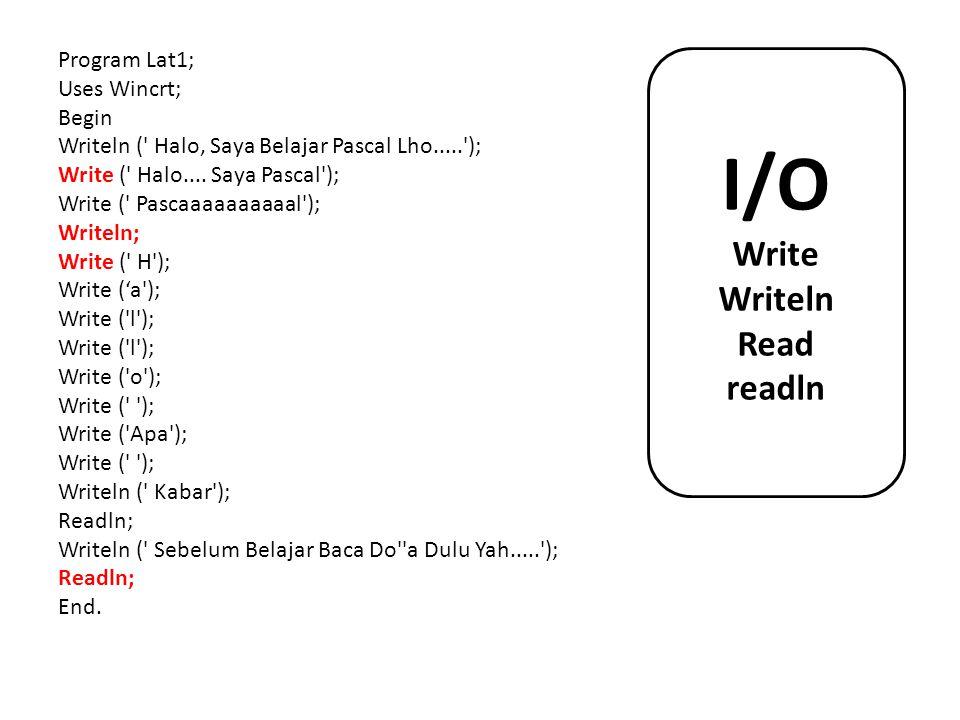 I/O Write Writeln Read readln