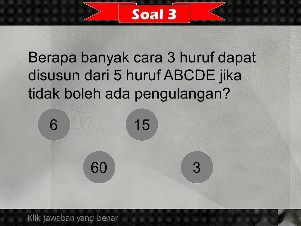 Berapa banyak cara 3 huruf dapat disusun dari 5 huruf ABCDE jika