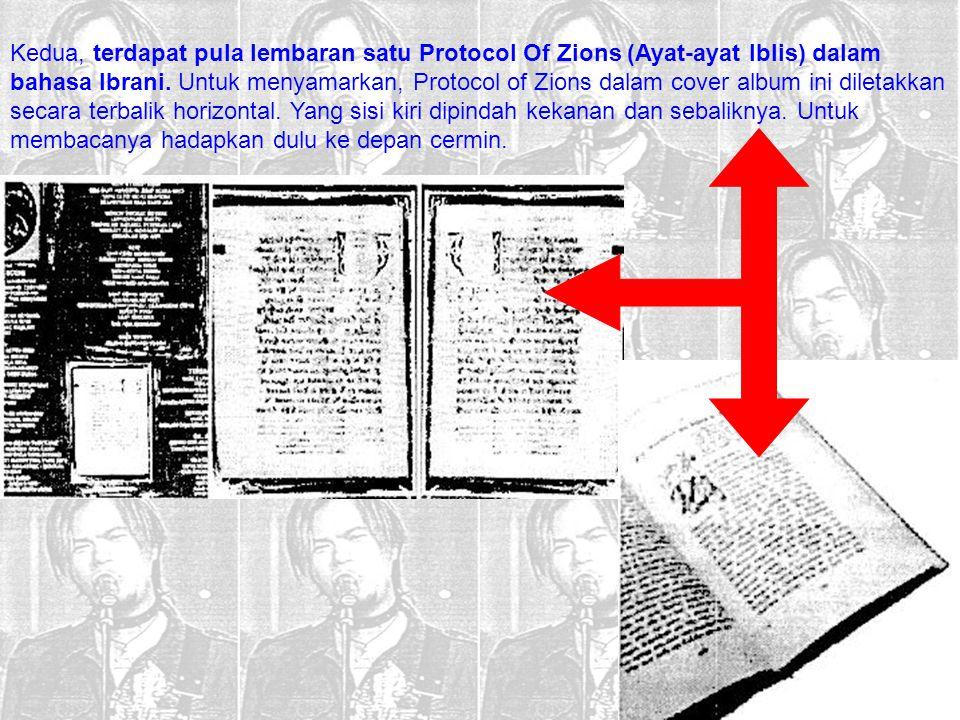 Kedua, terdapat pula lembaran satu Protocol Of Zions (Ayat-ayat Iblis) dalam bahasa Ibrani.