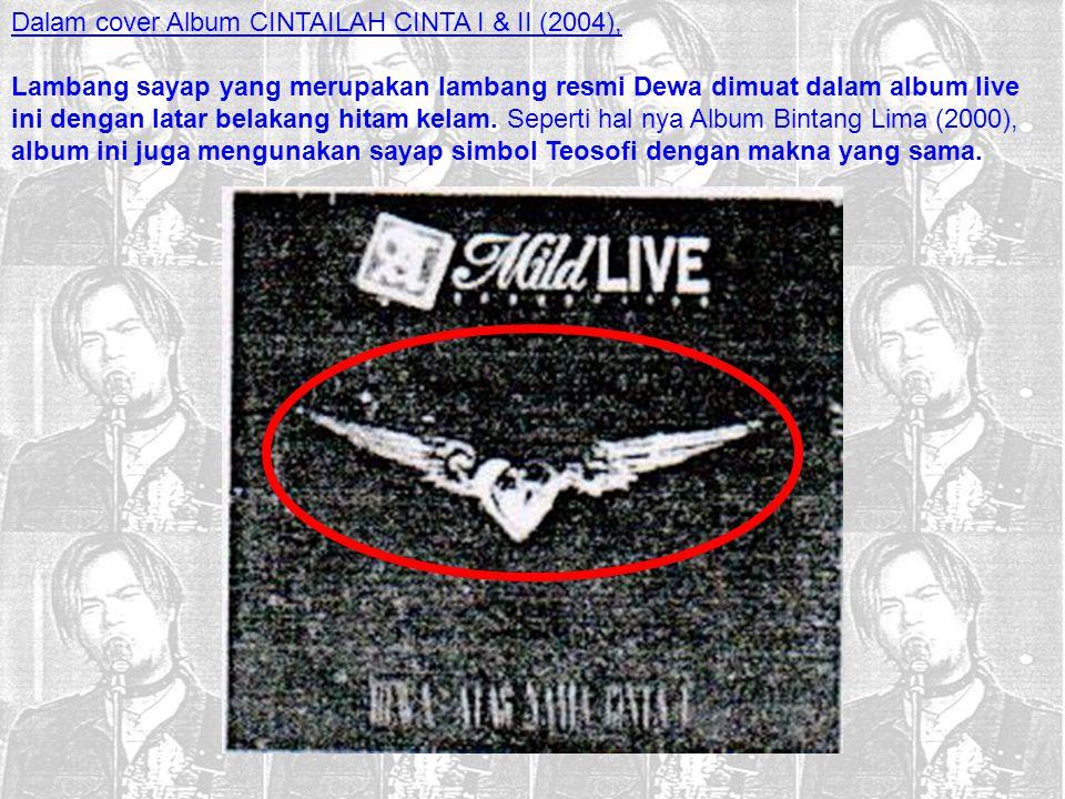 Dalam cover Album CINTAILAH CINTA I & II (2004),