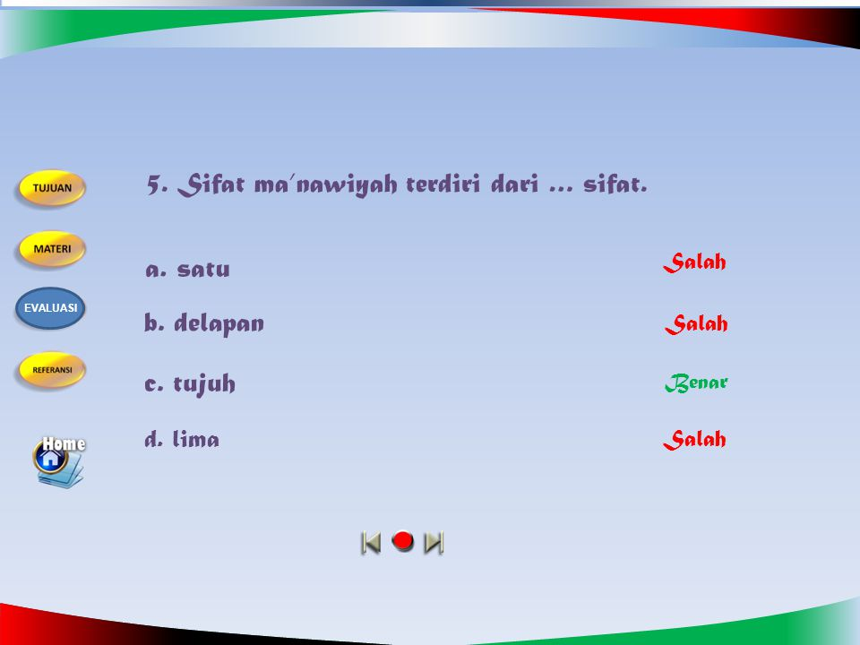 5. Sifat ma'nawiyah terdiri dari … sifat.