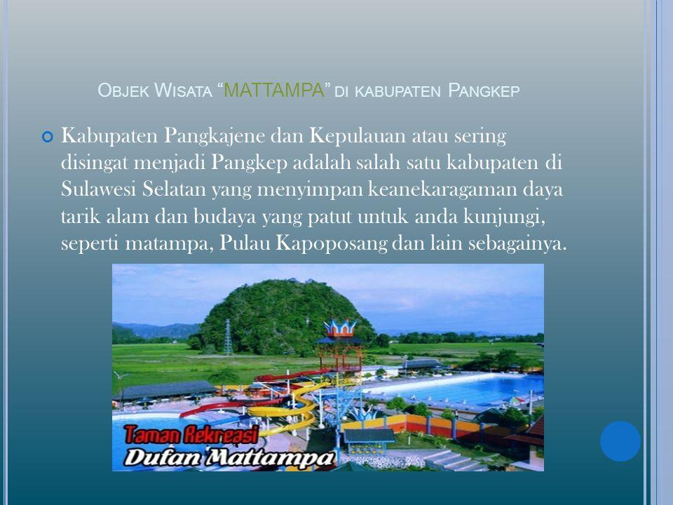 Objek Wisata MATTAMPA di kabupaten Pangkep