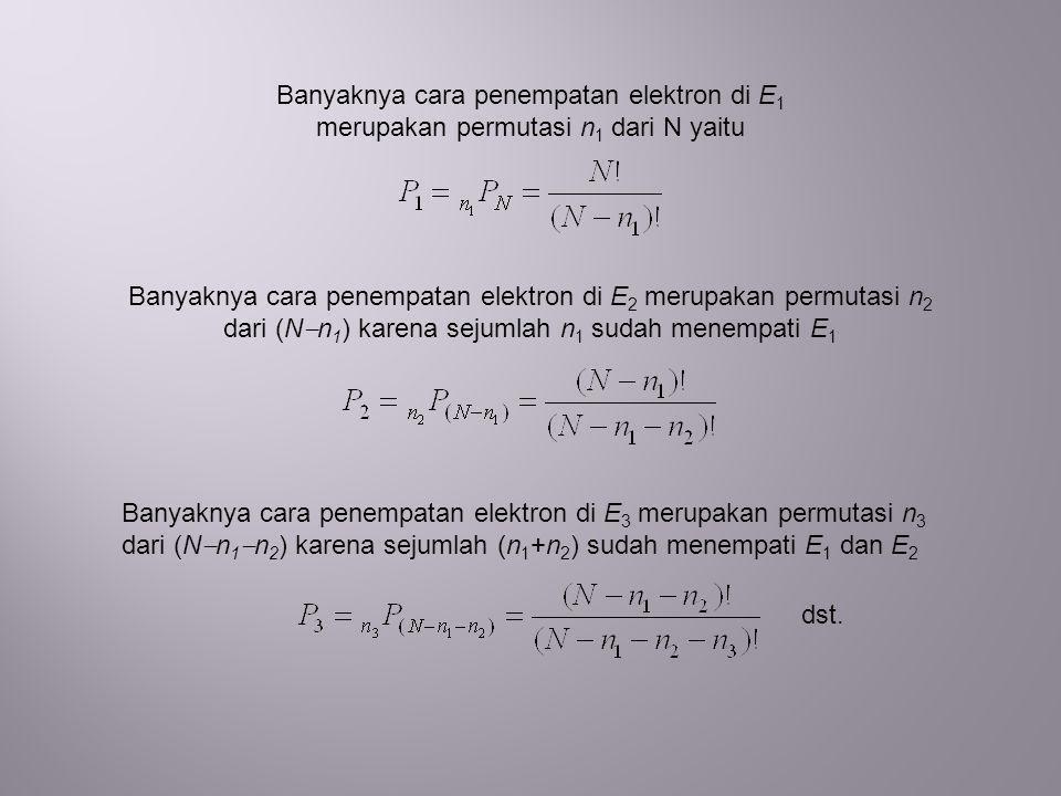 Banyaknya cara penempatan elektron di E1 merupakan permutasi n1 dari N yaitu