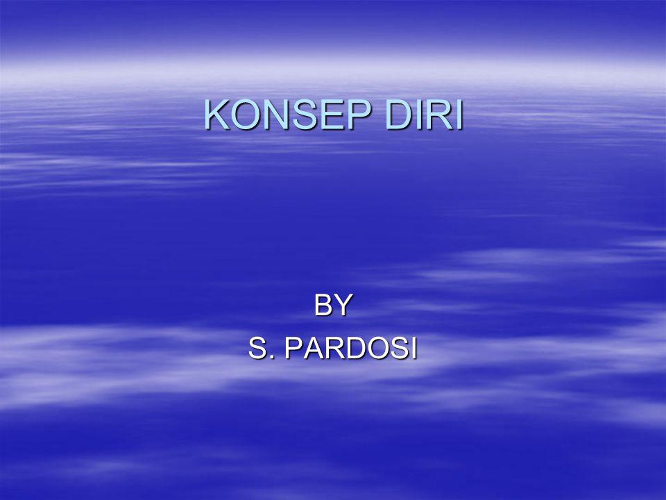 KONSEP DIRI BY S. PARDOSI